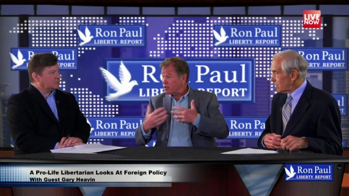 A Pro-Life Libertarian Looks At Foreign Policy – With Guest Gary Heavin