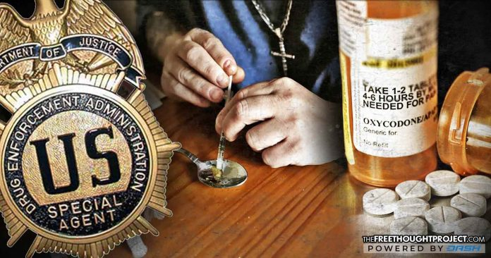 DEA Knowingly Gave Addicts and Drug Dealers Licenses to Prescribe Opioids—Fueling the Epidemic