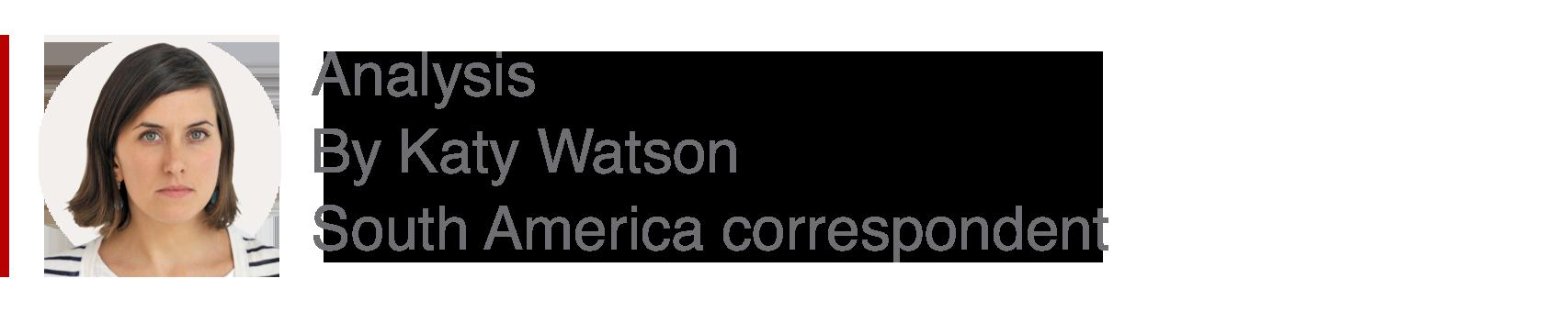 Analysis box by Katy Watson, South America correspondent